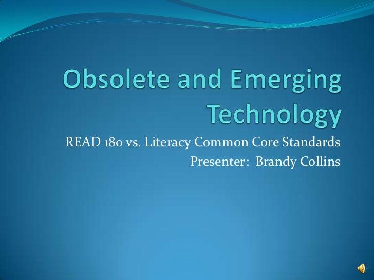 READ 180 vs. Literacy Common Core Standards                     Presenter: Brandy Collins