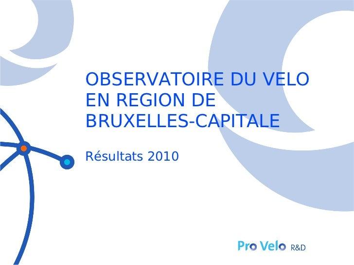 OBSERVATOIRE DU VELOEN REGION DEBRUXELLES-CAPITALERésultats 2010