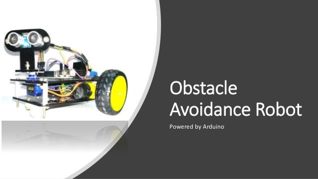 Obstacle Avoidance Robot Powered by Arduino