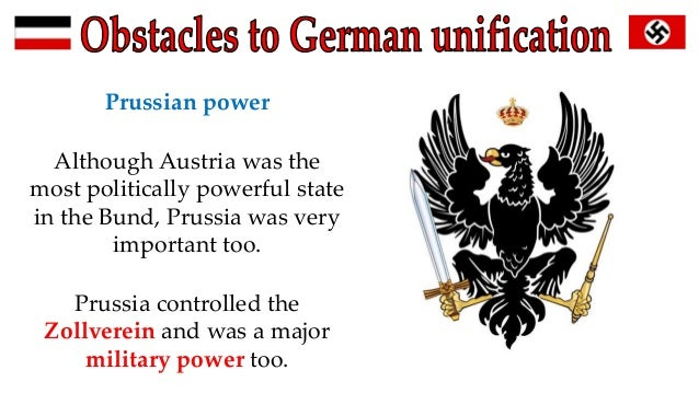 obstacles german unification essay Factors that led to the german unification attitudes of other states and the decline of austria and also the growth of german nationalism this essay supports.