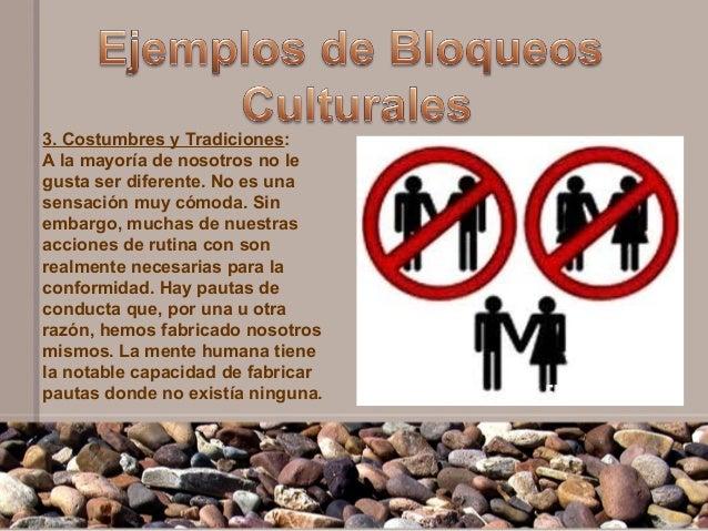 3. Costumbres y Tradiciones:A la mayoría de nosotros no legusta ser diferente. No es unasensación muy cómoda. Sinembargo, ...
