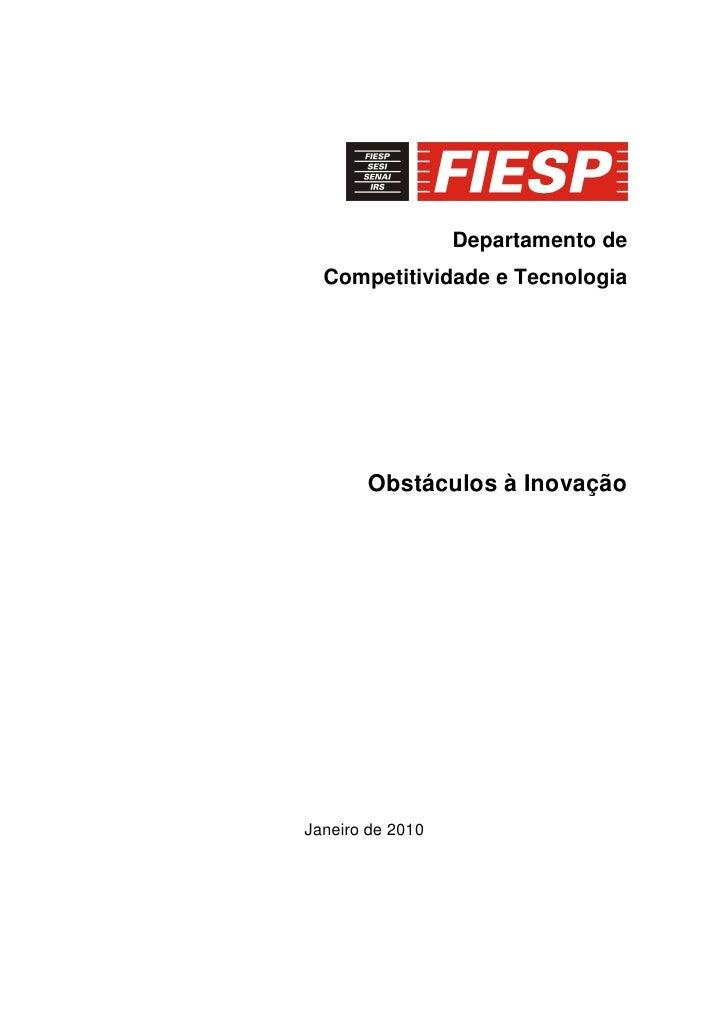 Departamento de   Competitividade e Tecnologia            Obstáculos à Inovação     Janeiro de 2010