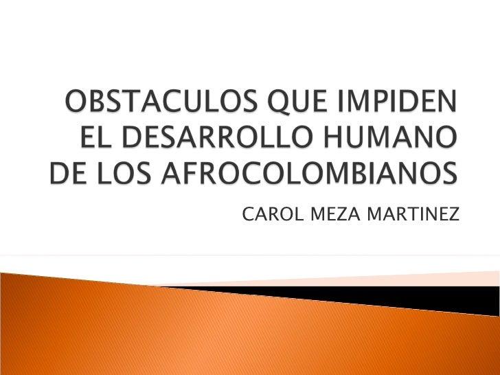 CAROL MEZA MARTINEZ