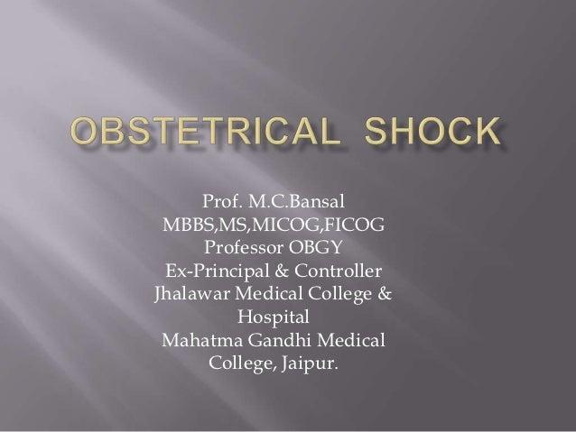 Prof. M.C.Bansal MBBS,MS,MICOG,FICOG     Professor OBGY Ex-Principal & ControllerJhalawar Medical College &         Hospit...