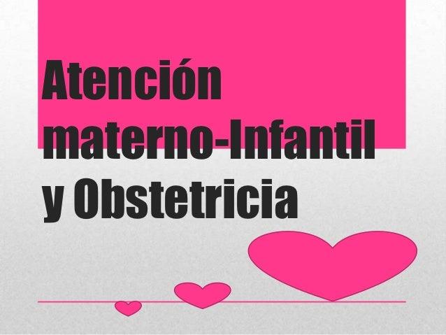 Atenciónmaterno-Infantily Obstetricia
