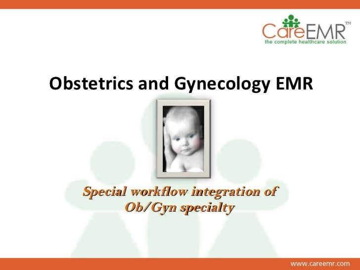 Obstetrics and Gynecology EMR Special workflow integration of Ob/Gyn specialty