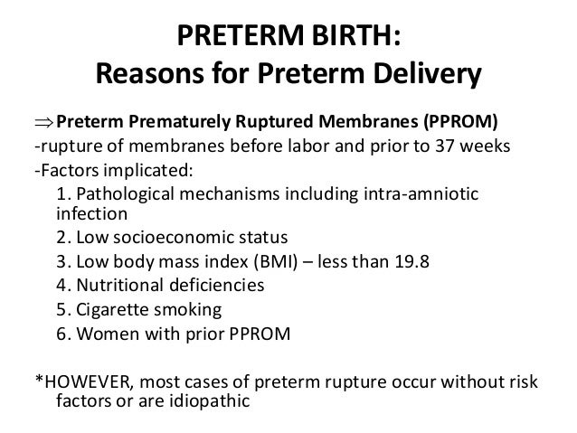 the causes and complications of premature delivery Home / labor and birth / premature birth complications  respiratory distress  syndrome (rds) causes harsh, irregular breathing and difficulties due to the lack .