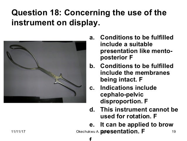 Question 18: Concerning the use of the instrument on display. a. Conditions to be fulfilled include a suitable presentatio...