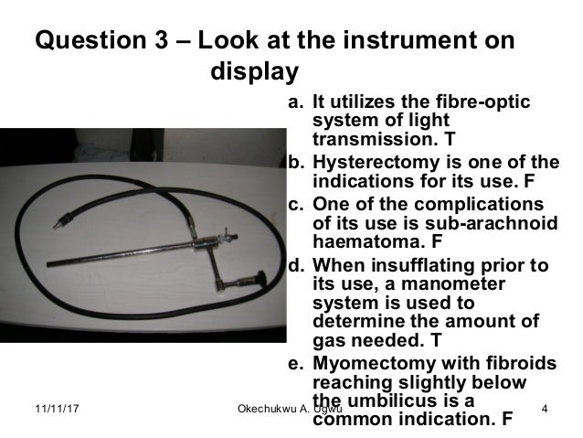 Question 3 – Look at the instrument on display a. It utilizes the fibre-optic system of light transmission. T b. Hysterect...