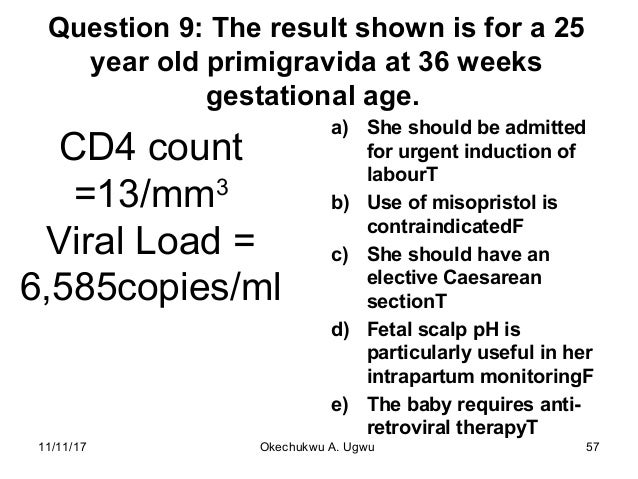 Question 9: The result shown is for a 25 year old primigravida at 36 weeks gestational age. a) She should be admitted for ...