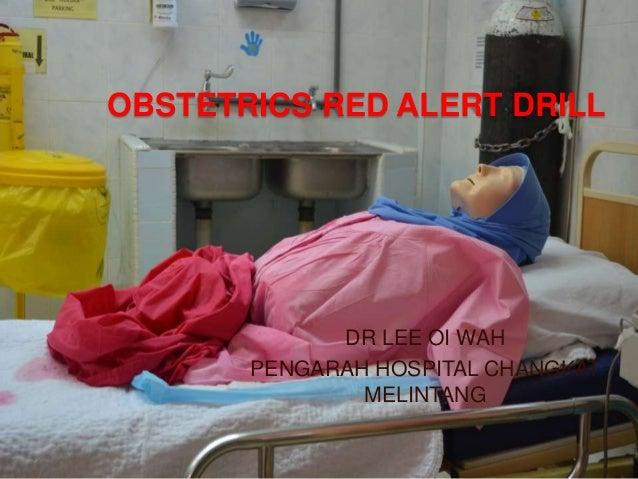 OBSTETRICS RED ALERT DRILL DR LEE OI WAH PENGARAH HOSPITAL CHANGKAT MELINTANG