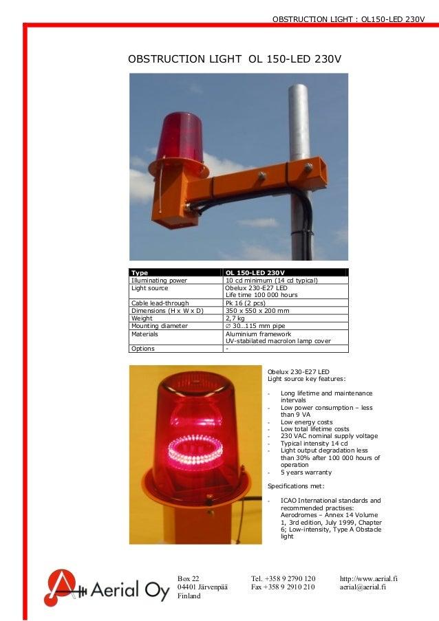 OBSTRUCTION LIGHT : OL150-LED 230V Box 22 Tel. +358 9 2790 120 http://www.aerial.fi 04401 Järvenpää Fax +358 9 2910 210 ae...