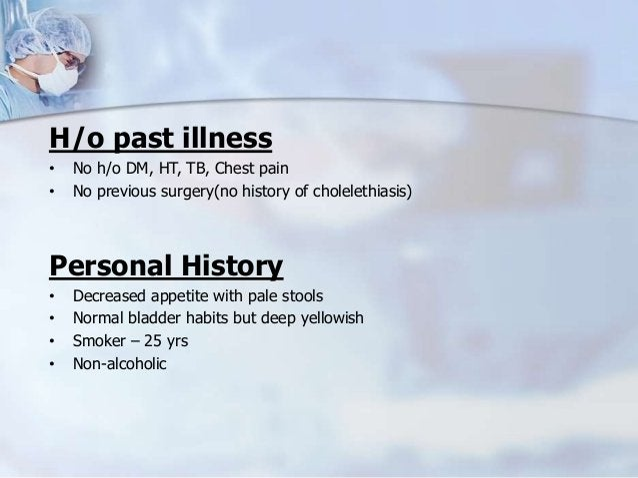 ExaminationGeneral Physical Examination:– Pulse 88/min,BP 110/70– anemia +, Jaundice ++– No Lymphadenopathy– Scratch marks...