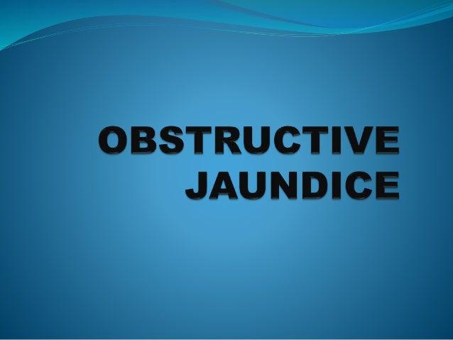 Obstructive  Jaundice   Anatomy And Physiology