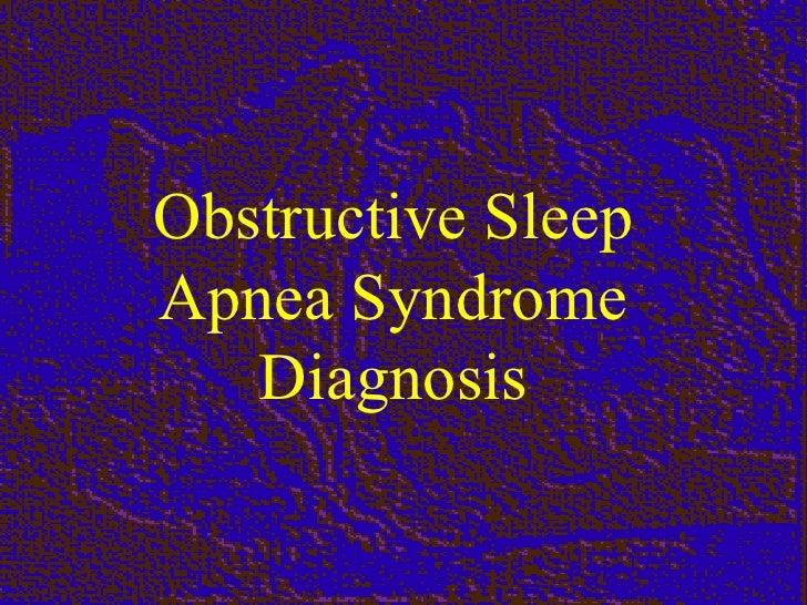 Obstructive Sleep Apnea Syndrome Diagnosis