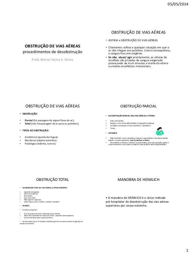 05/05/2014 1 OBSTRUÇÃO DE VIAS AÉREAS procedimentos de desobstrução Profa. Marion Vecina A. Vecina OBSTRUÇÃO DE VIAS AÉREA...