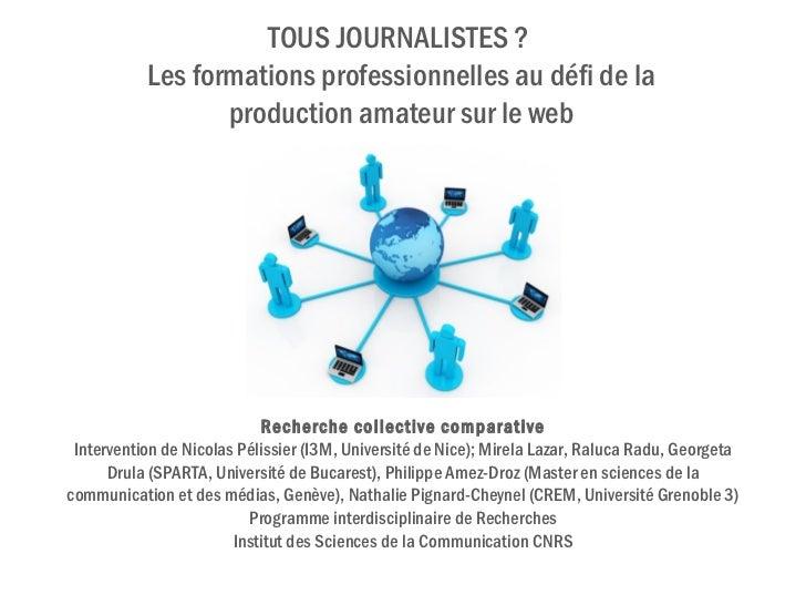 Free Powerpoint Templates TOUS JOURNALISTES ?  Les formations professionnelles au défi de la production amateur sur le web...