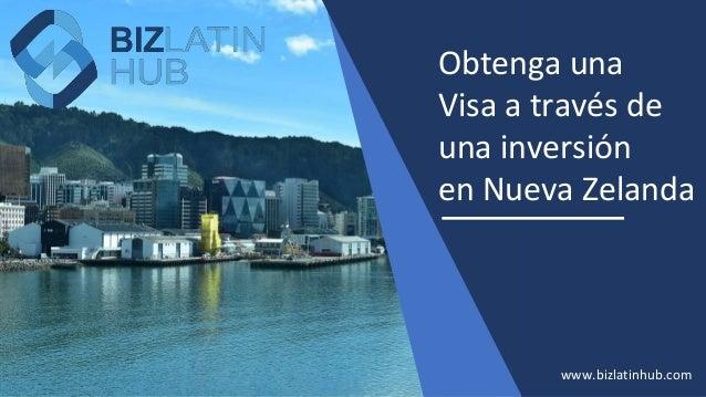 Obtenga una Visa a través de una inversión en Nueva Zelanda www.bizlatinhub.com