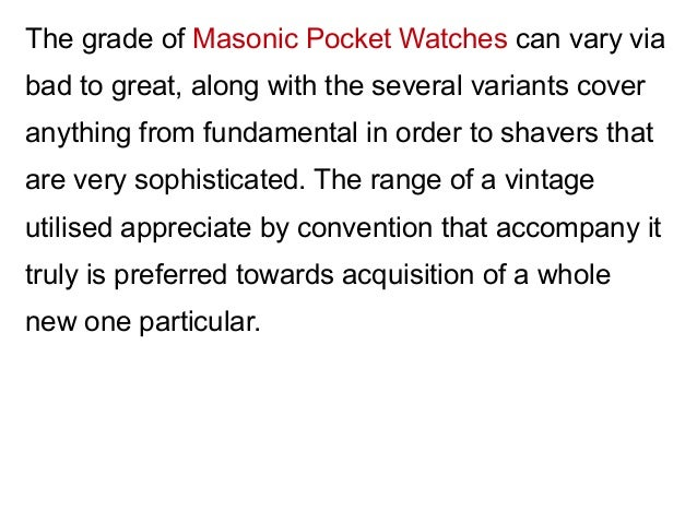 Obtaining consideration around the particular masonic pocket
