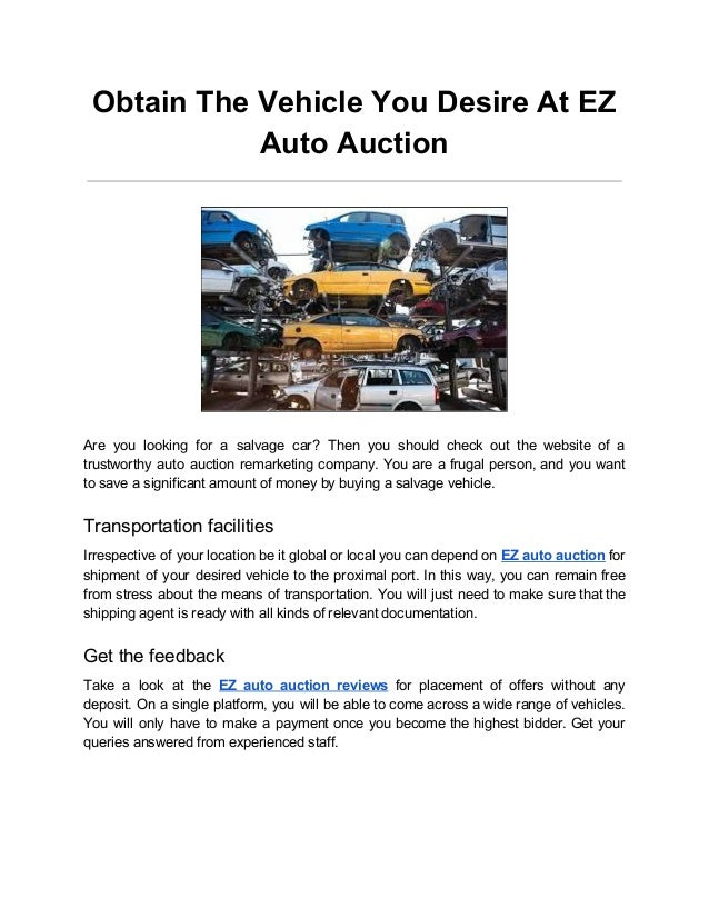 Obtain The Vehicle You Desire At EZ Auto Auction Are you looking for a salvage car? Then you should check out the website ...
