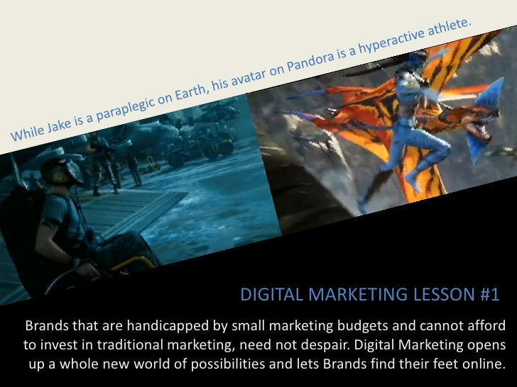 DIGITAL MARKETING LESSON #1 Brands that are handicapped by small marketing budgets and cannot afford to invest in traditio...