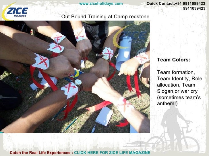 Out Bound Training at Camp redstone Team Colors:   Team formation, Team Identity, Role allocation, Team Slogan or war cry ...