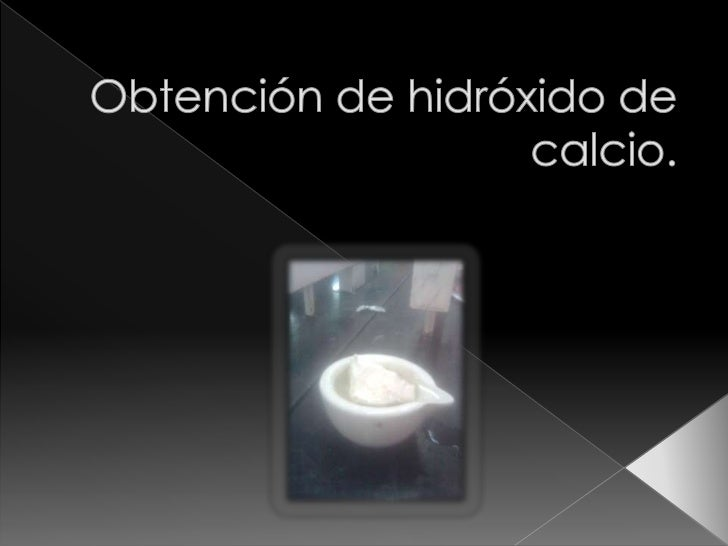 Obtención de hidróxido de calcio.<br />