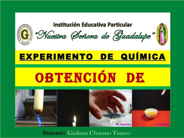 Docente: Giuliana Churano Tinoco EXPERIMENTO DE QUÍMICA OBTENCIÓN DE SALES