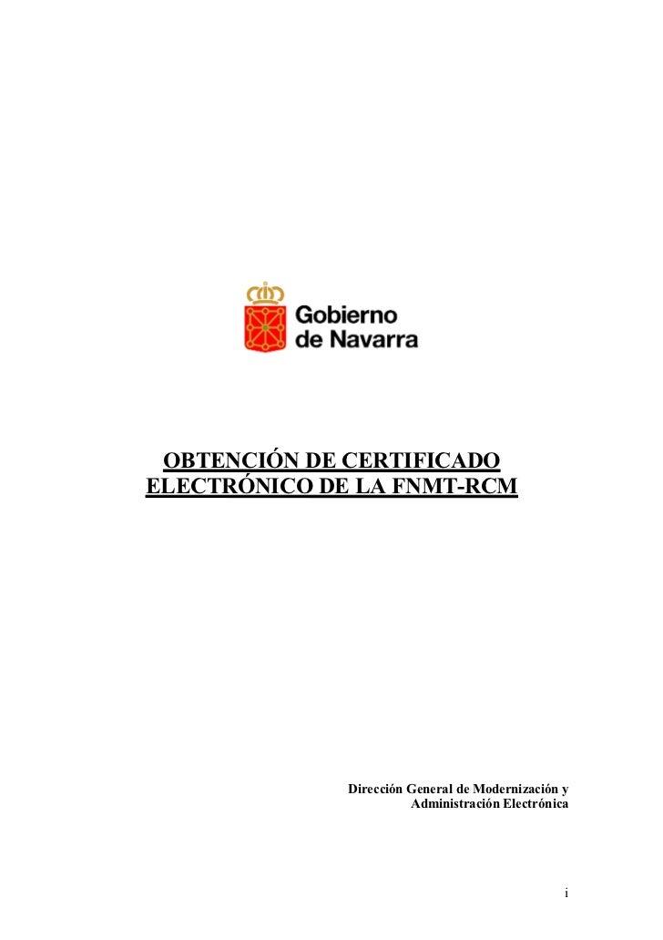 OBTENCIÓN DE CERTIFICADOELECTRÓNICO DE LA FNMT-RCM              Dirección General de Modernización y                      ...