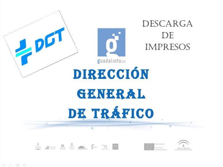 DIRECCIÓN GENERAL DE TRÁFICO DESCARGA DE IMPRESOS