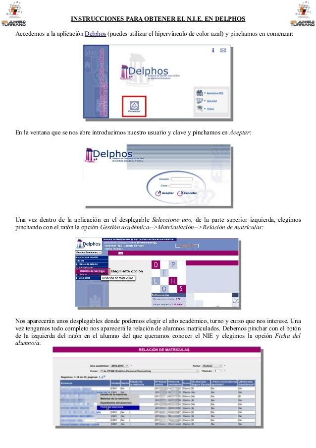 INSTRUCCIONES PARA OBTENER EL N.I.E. EN DELPHOSAccedemos a la aplicación Delphos (puedes utilizar el hipervínculo de color...