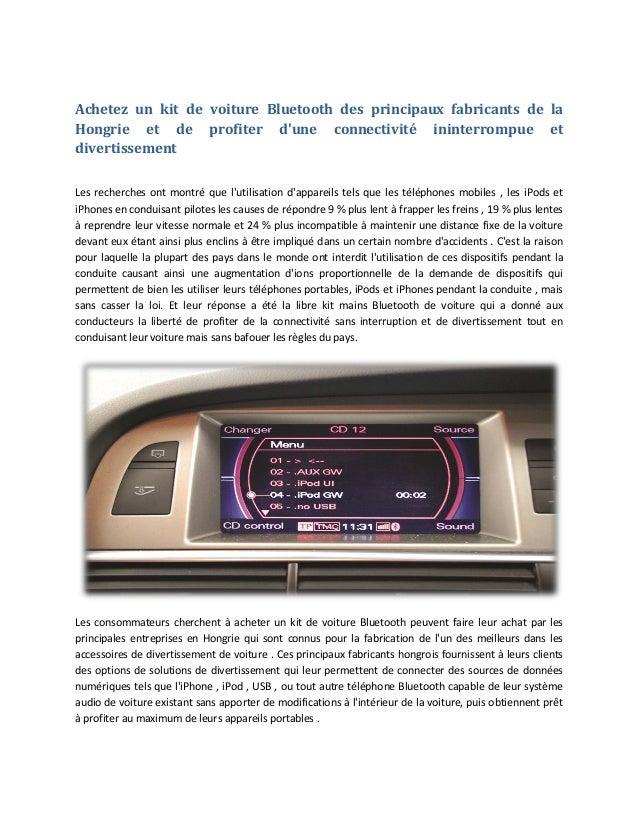 Achetez un kit de voiture Bluetooth des principaux fabricants de la Hongrie et de profiter d'une connectivité ininterrompu...
