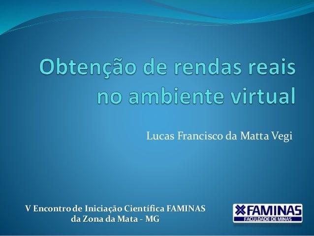 Lucas Francisco da Matta Vegi V Encontro de Iniciação Científica FAMINAS da Zona da Mata - MG