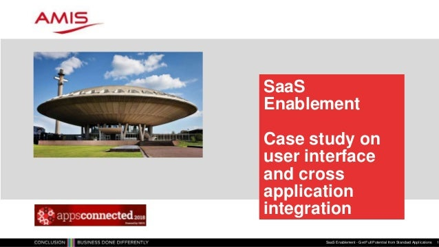 SaaS Enablement Case study on user interface and cross application integration SaaS Enablement - Get Full Potential from S...