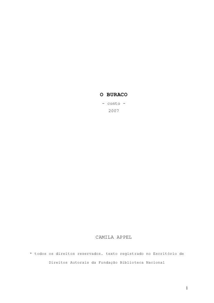 O BURACO                              - conto -                                 2007                           CAMILA APPE...