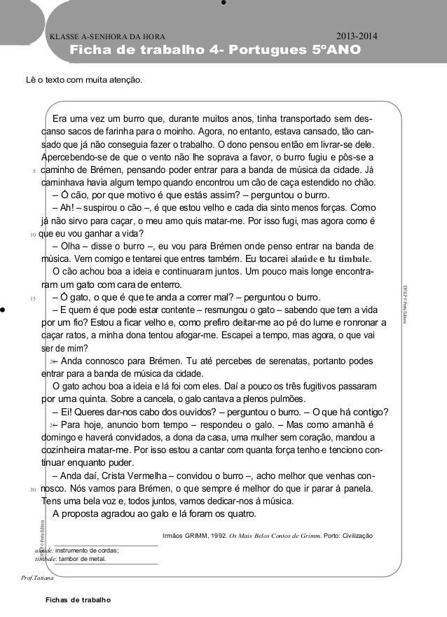 KLASSE A-SENHORA DA HORA 2013-2014 Ficha de trabalho 4- Portugues 5ºANO Lê o texto com muita atenção. Era uma vez um burro...