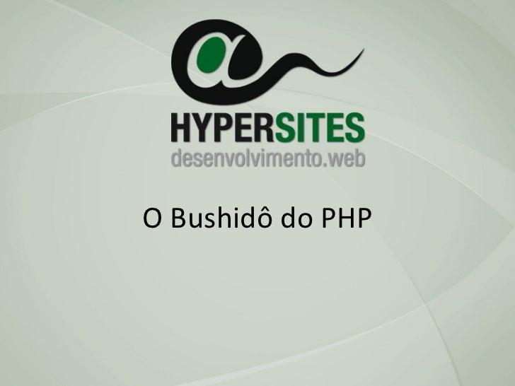 O Bushidô do PHP