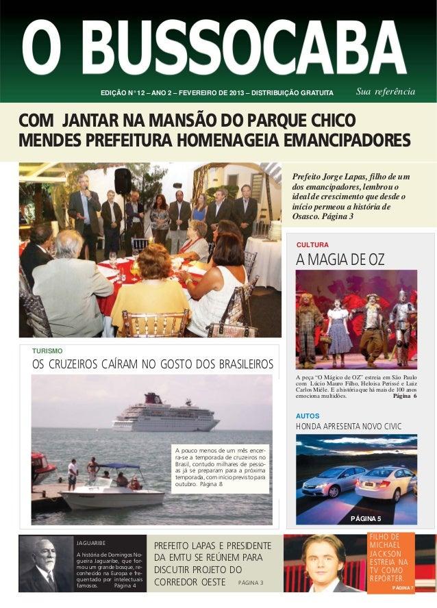 EDIÇÃO N° 12 – ANO 2 – FEVEREIRO DE 2013 – DISTRIBUIÇÃO GRATUITA                       Sua referênciaCOM JANTAR NA MANSÃO ...