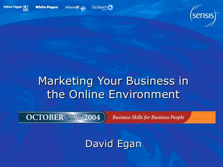 Marketing Your Business in the Online Environment David Egan