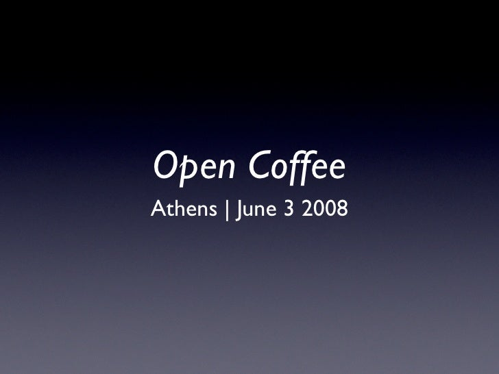 Open Coffee Athens   June 3 2008