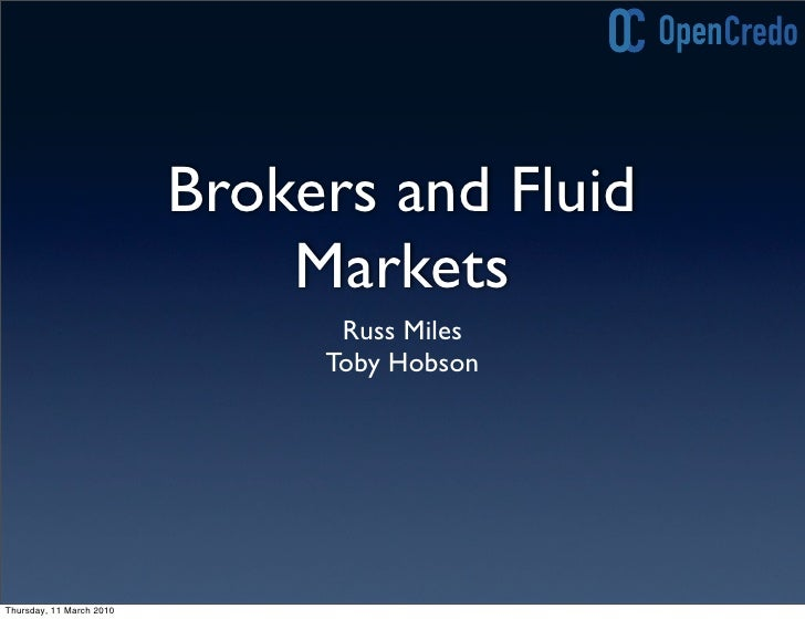 Brokers and Fluid                               Markets                                 Russ Miles                        ...