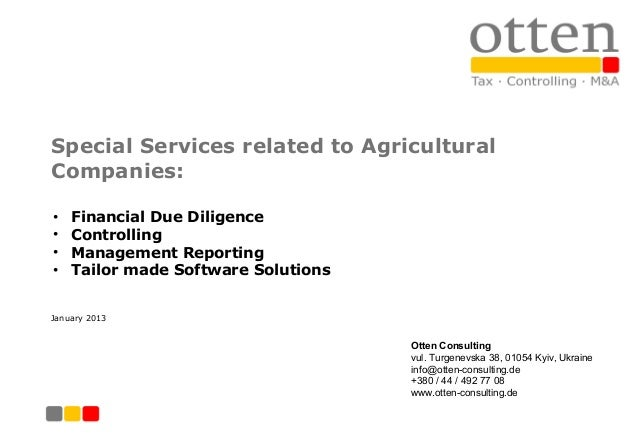 Special Services related to AgriculturalCompanies:•   Financial Due Diligence•   Controlling•   Management Reporting•   Ta...