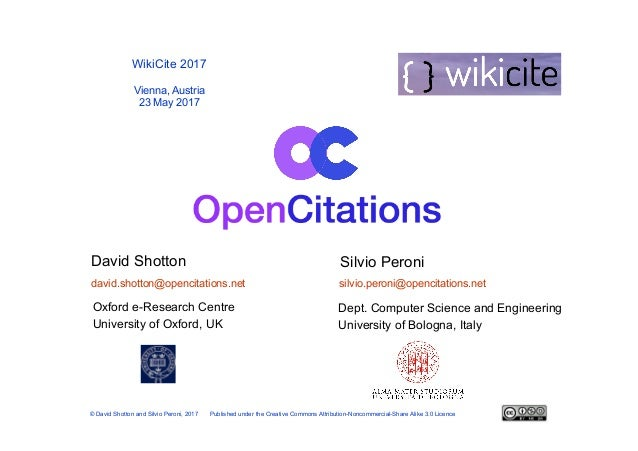 Oxford e-Research Centre University of Oxford, UK WikiCite 2017 Vienna, Austria 23 May 2017 © David Shotton and Silvio Per...