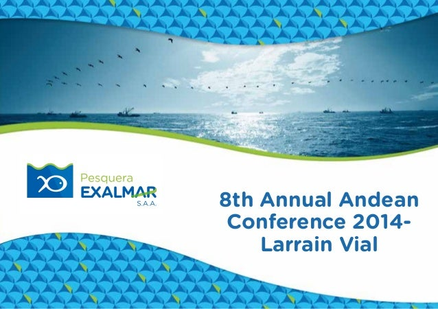 8th Annual Andean Conference 2014- Larrain Vial