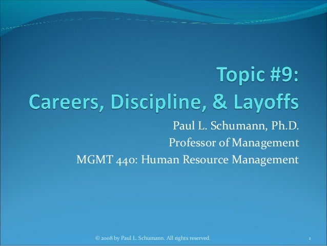 Paul L. Schumann, Ph.D. Professor of Management MGMT 440: Human Resource Management 1© 2008 by Paul L. Schumann. All right...