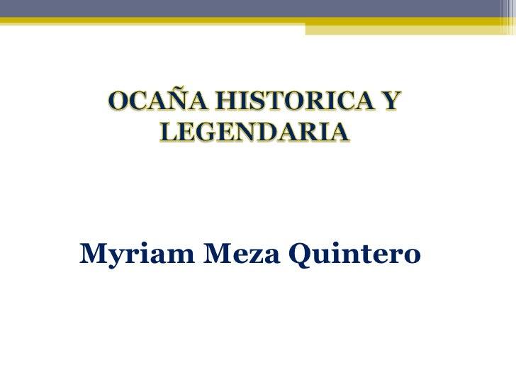 <ul><li>Myriam Meza Quintero </li></ul>