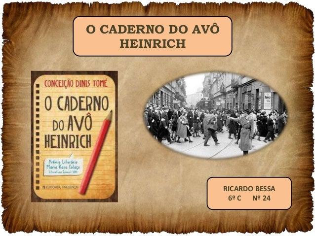 O CADERNO DO AVÔ HEINRICH RICARDO BESSA 6º C Nº 24