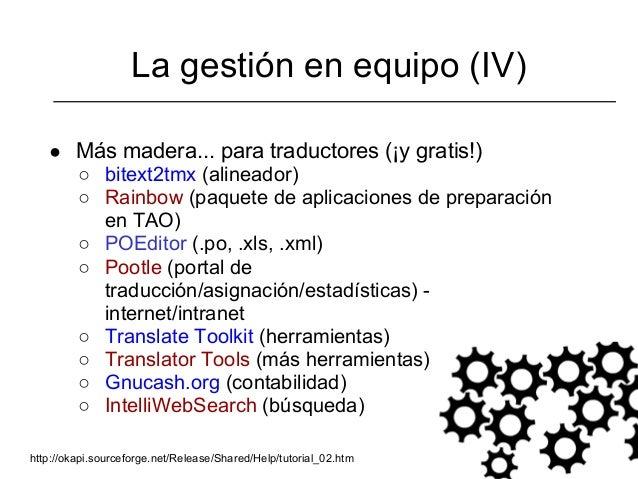 La gestión en equipo (IV)   ● Más madera... para traductores (¡y gratis!)     ○ bitext2tmx (alineador)     ○ Rainbow (paqu...