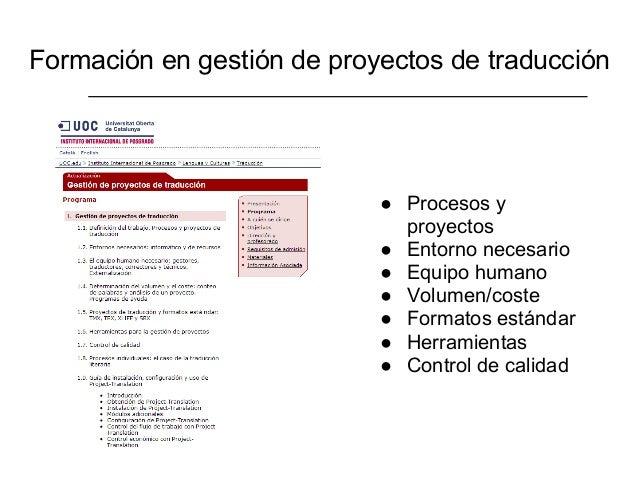 Formación en gestión de proyectos de traducción                            ● Procesos y                              proye...