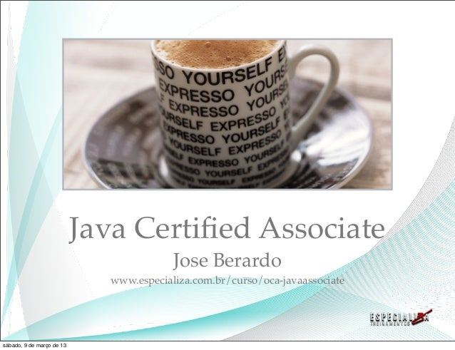 Java Certified Associate                                         Jose Berardo                             www.especializa.c...